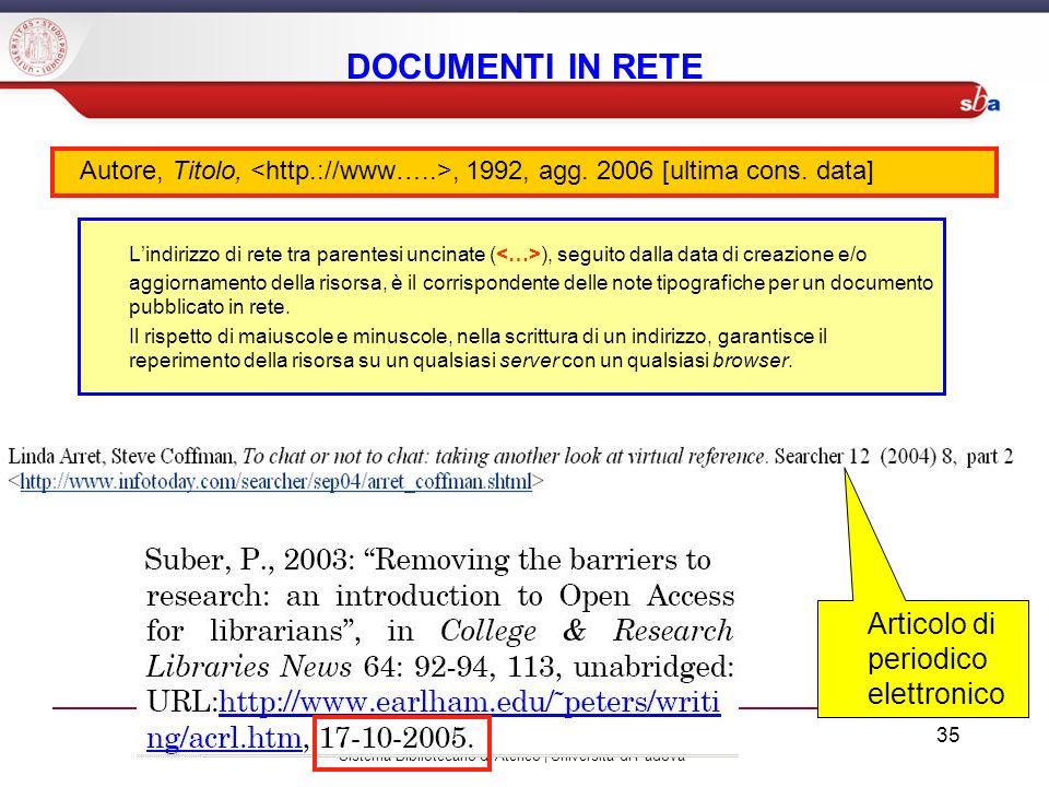 DOCUMENTI IN RETE Autore, Titolo, <http.://www…..>, 1992, agg. 2006 [ultima cons. data]